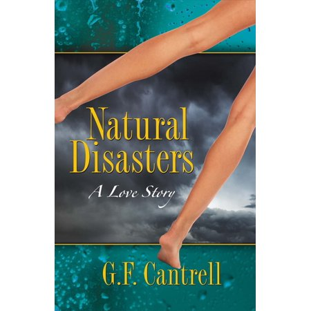 (Natural Disasters, A Love Story)