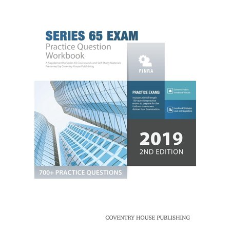 Series 65 Exam Practice Question Workbook: 700+ Comprehensive Practice Questions (2019 Edition)