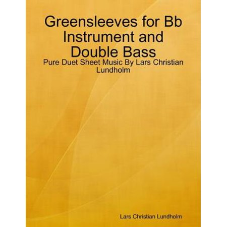 Greensleeves for Bb Instrument and Double Bass - Pure Duet Sheet Music By Lars Christian Lundholm - eBook Double Base Instrument
