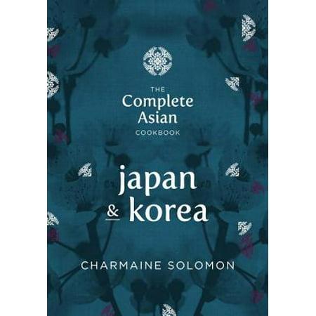 The Complete Asian Cookbook Series: Japan & Korea