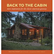 Back to the Cabin: More Inspiration for the Classic American Getaway (Hardcover)
