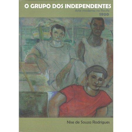 O Grupo dos Independentes: Arte Moderna no Recife 1930 -