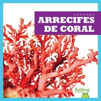 Arrecifes de Coral (Coral Reefs)