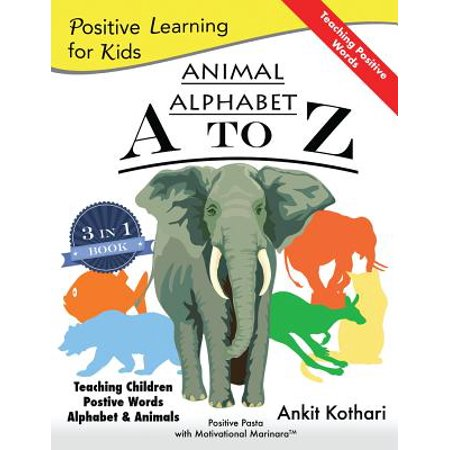 Animal Alphabet A to Z : 3-In-1 Book Teaching Children Positive Words, Alphabet and