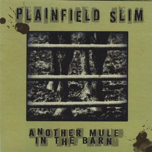 Plainfield Slim - Another Mule in the Barn [CD]