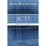MacArthur Bible Studies: Acts: The Spread of the Gospel (Paperback)