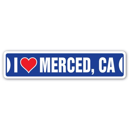 I LOVE MERCED, CALIFORNIA Street Sign ca city state us wall road décor gift