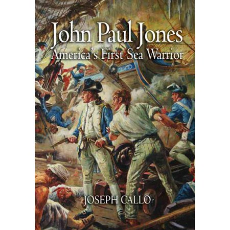 John Paul Jones: America's First Sea Warrior