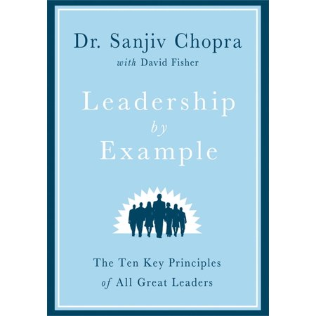 Leadership by Example : The Ten Key Principles of All Great