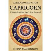 AstroCoaching For Capricorn: Unleash Your Star Sign's True Potential - eBook