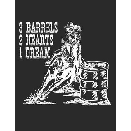 3 Barrels 2 Hearts 1 Dream: Barrel Racing Notebook, Blank Lined Book for Trainer or Rider, 150 Pages, College Ruled
