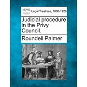 Judicial Procedure in the Privy Council.