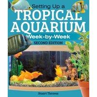 Setting Up a Tropical Aquarium: Week by Week (Paperback)