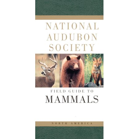 National Audubon Society Field Guide to North American Mammals : (Revised and