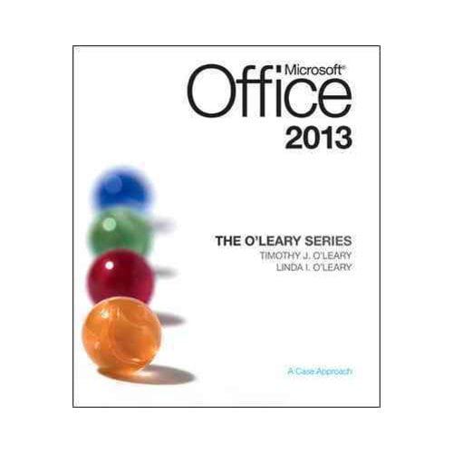 Microsoft Office 2013: A Case Approach