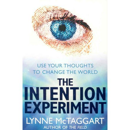 Intention Experiment : Use Your Thoughts to Change the