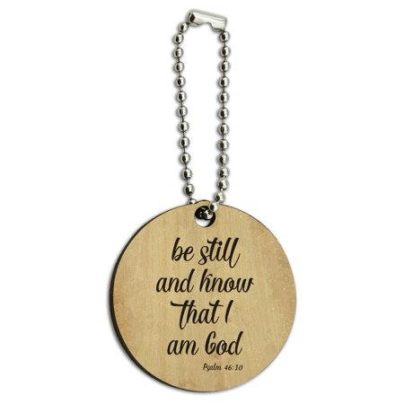 Be Still and Know that I am God Psalm Inspirational Christian Wood Wooden Round Keychain Key Chain Ring - Inspirational Keychains