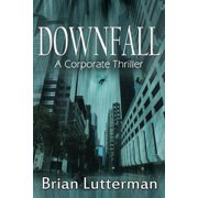 Downfall : A Corporate Thriller