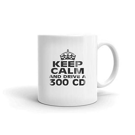 MERCEDES-BENZ 300 CD Keep Calm and Drive Coffee Tea Ceramic