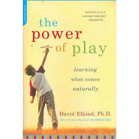 The Power Of Play  Learning What Comes Naturally