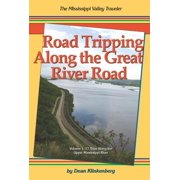 Road Tripping Along the Great River Road, Vol. 1 - eBook