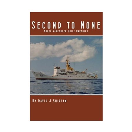 Second to None : North Vancouver Built Warships - eBook - Halloween North Vancouver