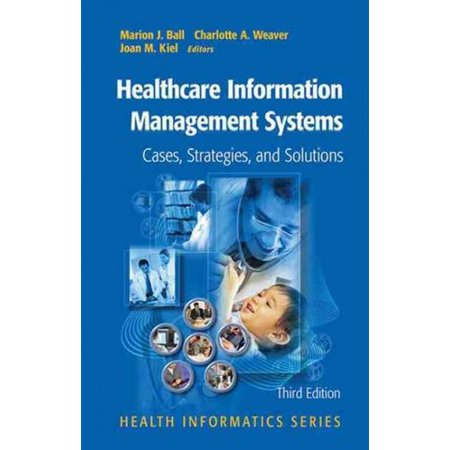 Healthcare Information Management Systems  Cases  Strategies  And Solutions