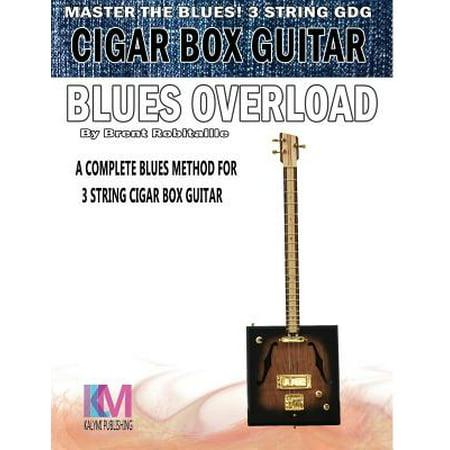 Complete String Set - Cigar Box Guitar - Blues Overload : Complete Blues Method for 3 String Cigar Box Guitar