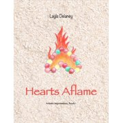Hearts Aflame - Artistic Impressions, Book 1 - eBook