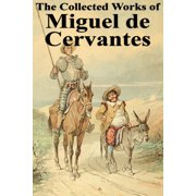 The Collected Works of Miguel de Cervantes - eBook