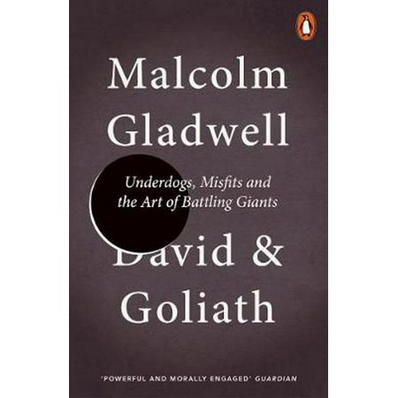 David and Goliath: Underdogs, Misfits and the Art of Battling Giants (Paperback)