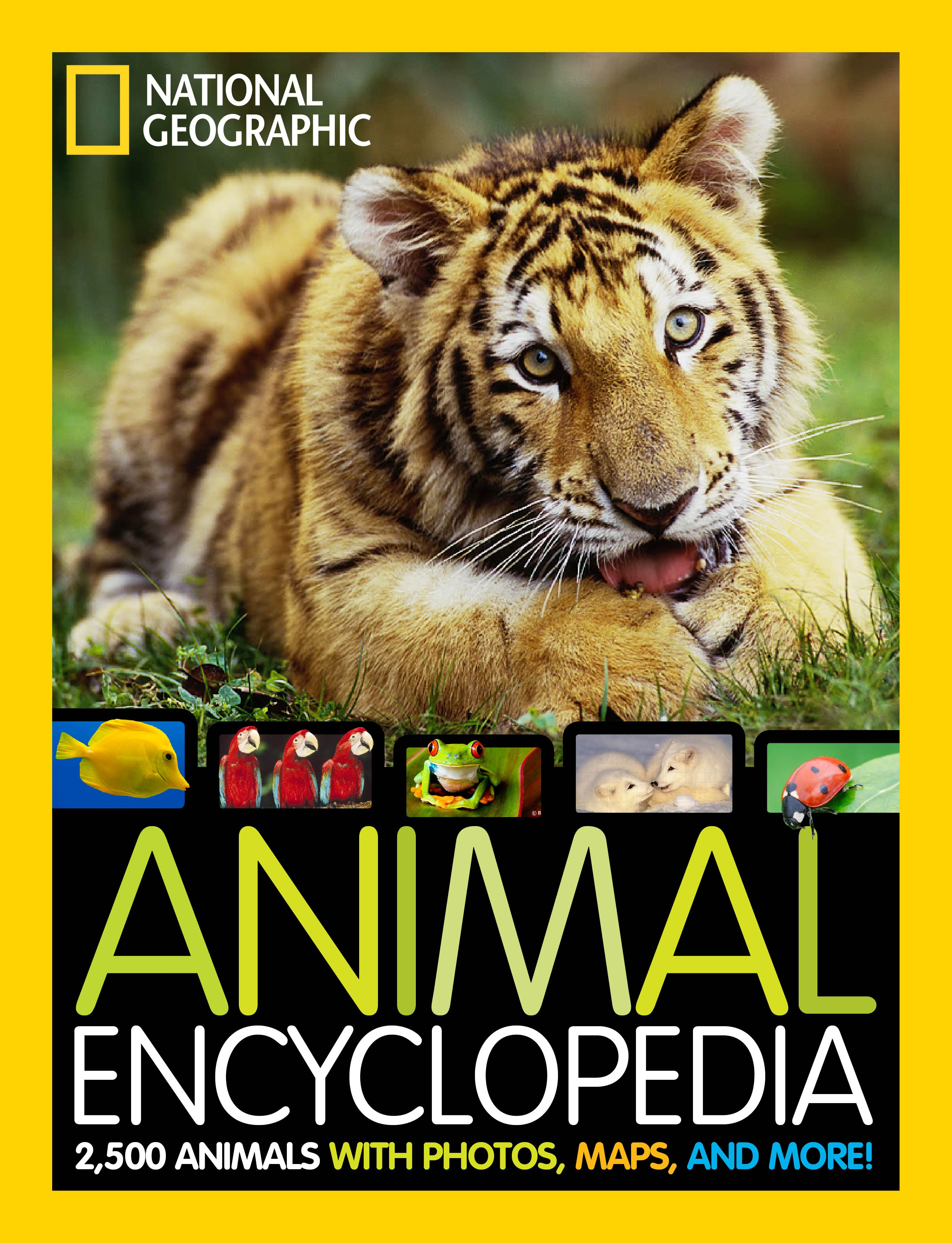 National Geographic Animal Encyclopedia : 2,500 Animals with Photos, Maps, and More! by Natl Geographic Childrens