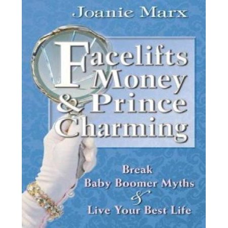 Facelifts  Money   Prince Charming  Break Baby Boomer Myths   Live Your Best Life