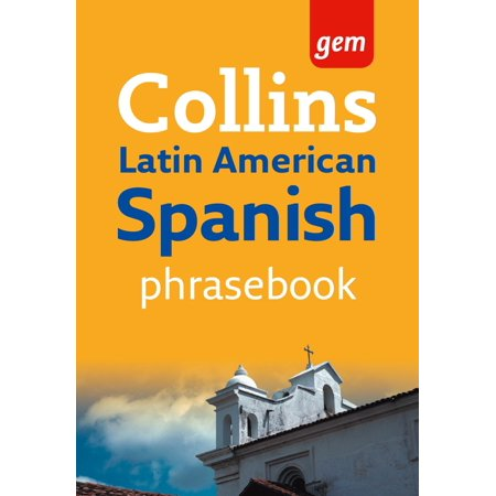Collins Gem Latin American Spanish Phrasebook and Dictionary (Collins Gem) -