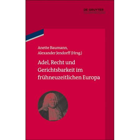 Adel, Recht und Gerichtsbarkeit im frühneuzeitlichen Europa - eBook