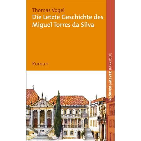 Die letzte Geschichte des Miguel Torres da Silva - - Miguel Torres Santa