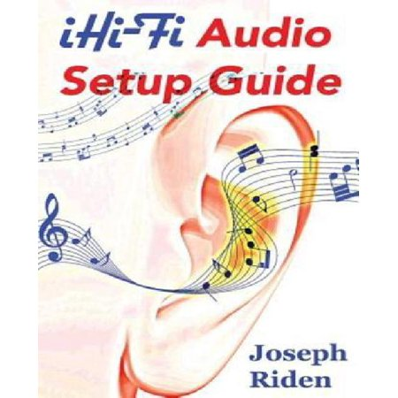Ihi Fi Audio Setup Guide  Enjoy More Authentic Music From Any High Fidelity Audio System