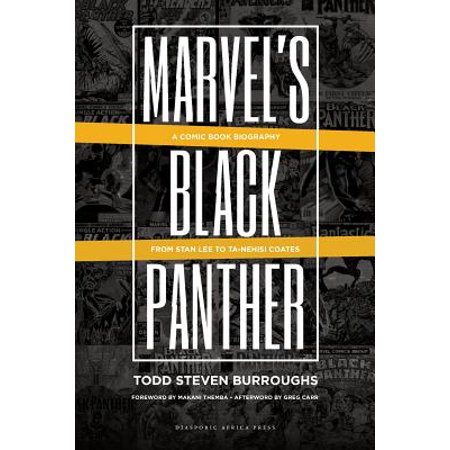 Marvel's Black Panther : A Comic Book Biography, from Stan Lee to Ta-Nehisi