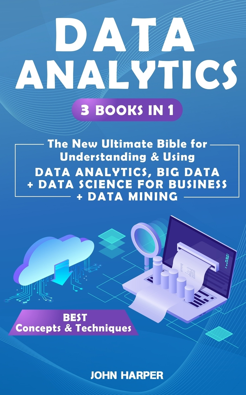 Data Analytics : 3 Books in 1 - The New Ultimate Bible for ...