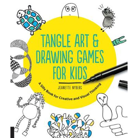 Tangle Art and Drawing Games for Kids : A Silly Book for Creative and Visual Thinking (Visual Art For Children)