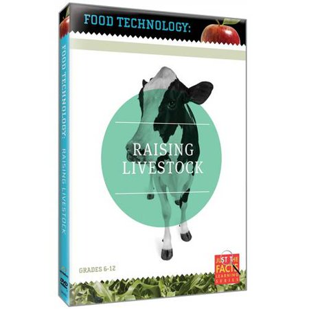 Just The Facts  Food Technology   Livestock Raising