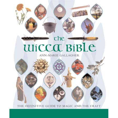 The Wicca Bible : The Definitive Guide to Magic and the Craft - Bible Craft