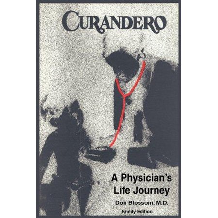 Curandero : A Physician's Life Journey: The Memoirs of a Pediatrician