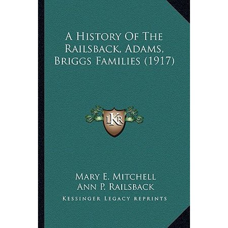 A History of the Railsback, Adams, Briggs Families (1917)