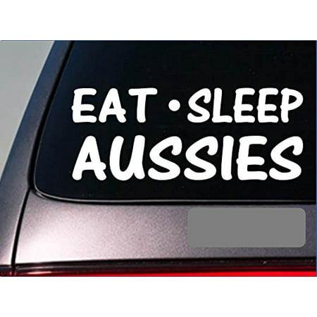 Eat Sleep Aussies Sticker *G779* 8