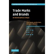 Trade Marks and Brands : An Interdisciplinary Critique