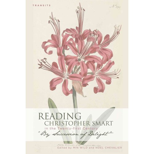 Reading Christopher Smart in the Twenty-First Century: By Succession of Delight