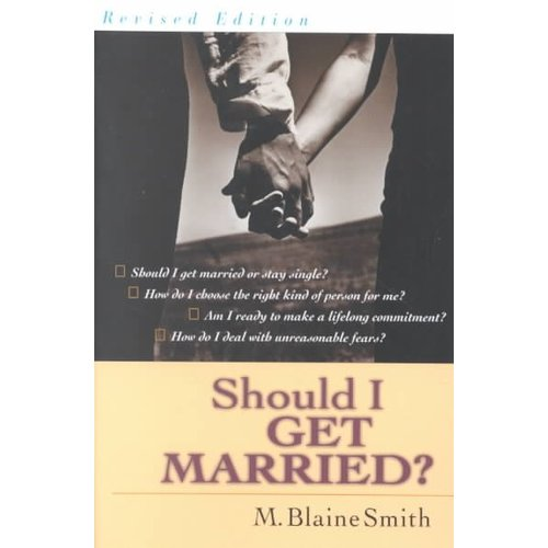 Should I Get Married?: A Guide for Seeking & Giving Direction
