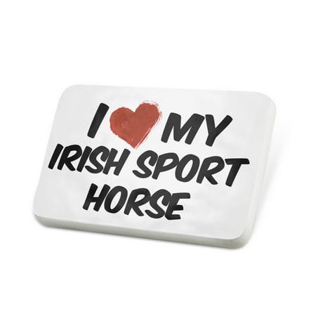 Porcelein Pin I Love my Irish Sport Horse Irish Hunter, Horse Lapel Badge –
