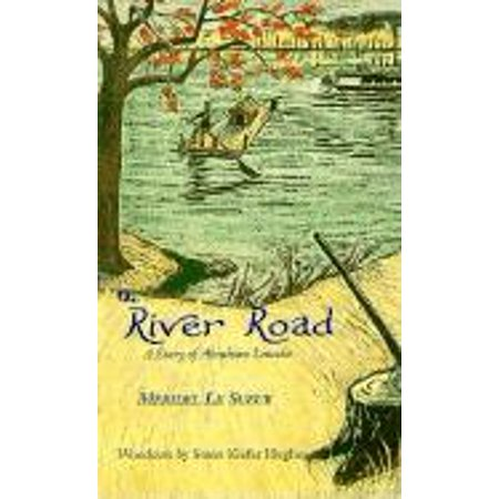 The River Road : A Story of Abraham Lincoln - Lincoln Road Halloween Time